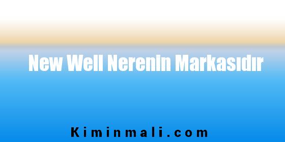 New Well Nerenin Markasıdır