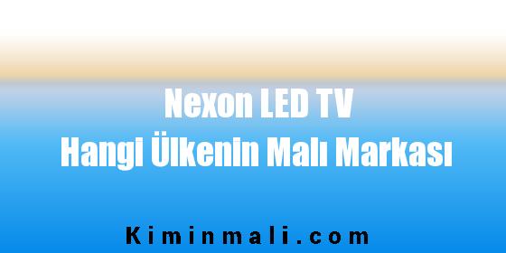 Nexon LED TV Hangi Ülkenin Malı Markası