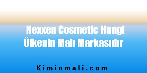 Nexxen Cosmetic Hangi Ülkenin Malı Markasıdır