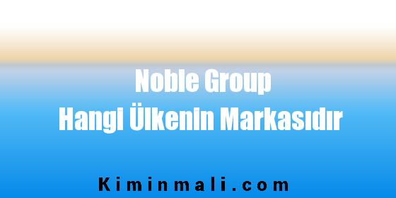Noble Group Hangi Ülkenin Markasıdır