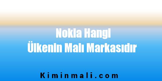 Nokia Hangi Ülkenin Malı Markasıdır