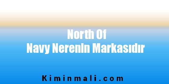 North Of Navy Nerenin Markasıdır