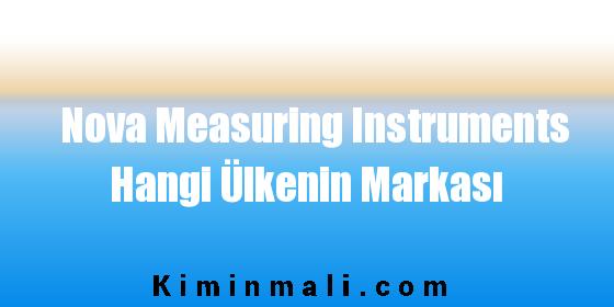 Nova Measuring Instruments Hangi Ülkenin Markası