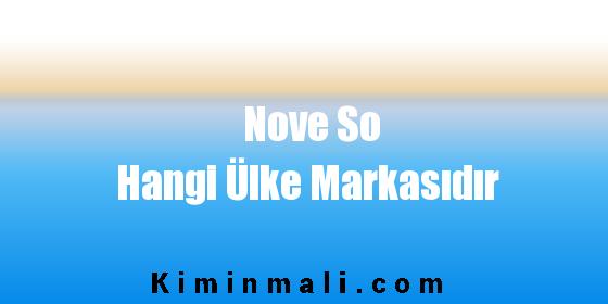 Nove So Hangi Ülke Markasıdır