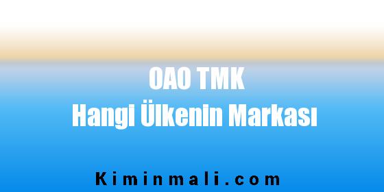 OAO TMK Hangi Ülkenin Markası