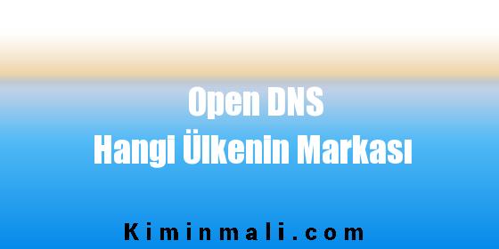 Open DNS Hangi Ülkenin Markası