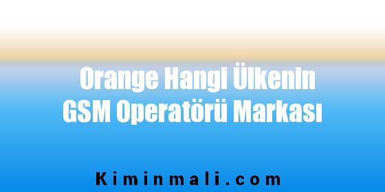 Orange Hangi Ülkenin GSM Operatörü Markası