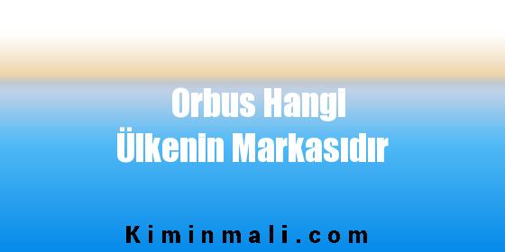 Orbus Hangi Ülkenin Markasıdır