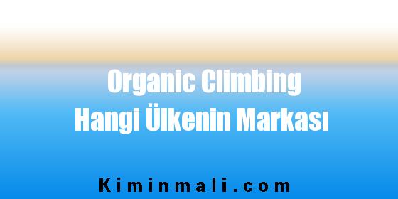 Organic Climbing Hangi Ülkenin Markası