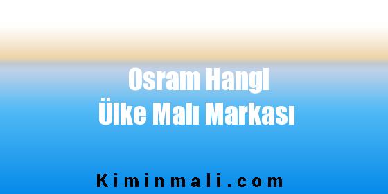 Osram Hangi Ülke Malı Markası