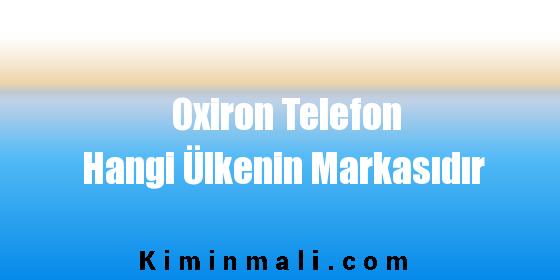 Oxiron Telefon Hangi Ülkenin Markasıdır