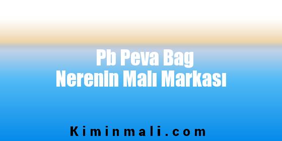 Pb Peva Bag Nerenin Malı Markası