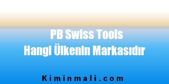 PB Swiss Tools Hangi Ülkenin Markasıdır