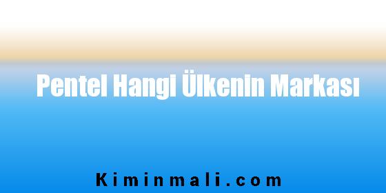 Pentel Hangi Ülkenin Markası