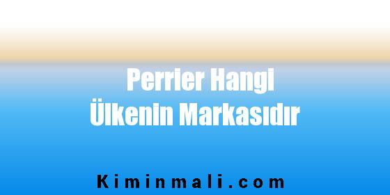 Perrier Hangi Ülkenin Markasıdır