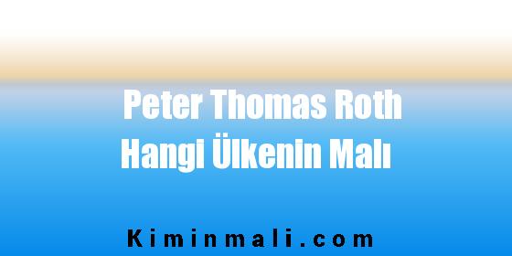 Peter Thomas Roth Hangi Ülkenin Malı