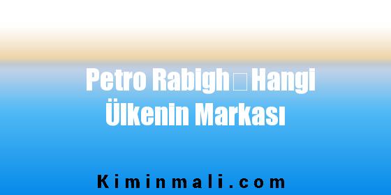 Petro RabighHangi Ülkenin Markası