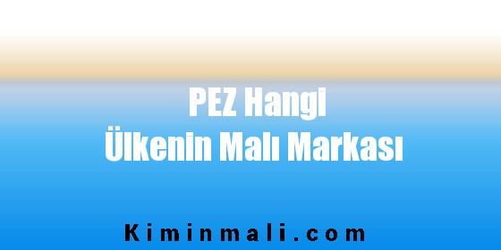 PEZ Hangi Ülkenin Malı Markası