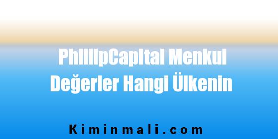 PhillipCapital Menkul Değerler Hangi Ülkenin