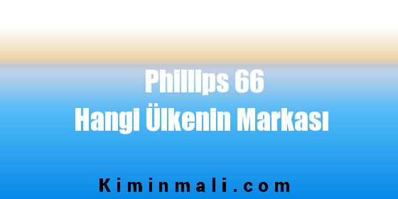 Phillips 66 Hangi Ülkenin Markası
