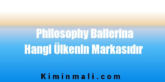Philosophy Ballerina Hangi Ülkenin Markasıdır