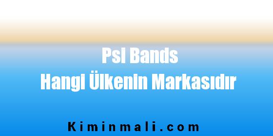 Psi Bands Hangi Ülkenin Markasıdır