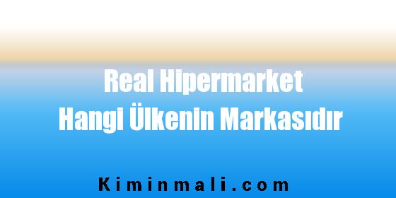 Real Hipermarket Hangi Ülkenin Markasıdır