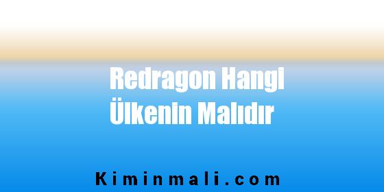 Redragon Hangi Ülkenin Malıdır