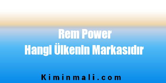 Rem Power Hangi Ülkenin Markasıdır