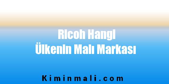Ricoh Hangi Ülkenin Malı Markası
