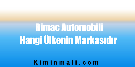 Rimac Automobili Hangi Ülkenin Markasıdır