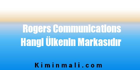 Rogers Communications Hangi Ülkenin Markasıdır