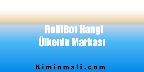 RolliBot Hangi Ülkenin Markası