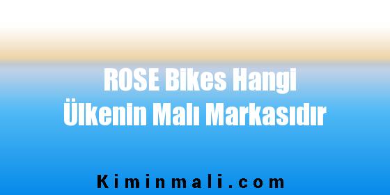 ROSE Bikes Hangi Ülkenin Malı Markasıdır