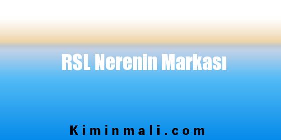RSL Nerenin Markası