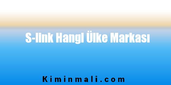 S-link Hangi Ülke Markası