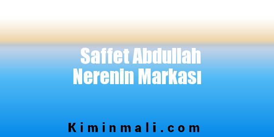 Saffet Abdullah Nerenin Markası