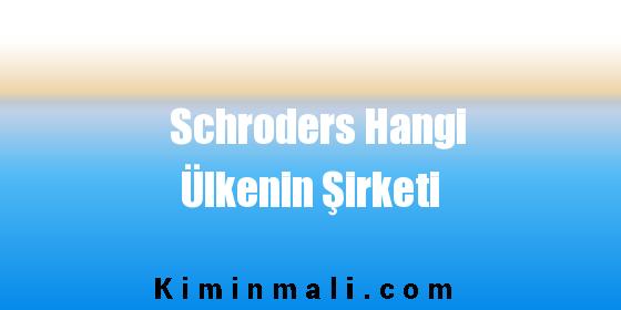 Schroders Hangi Ülkenin Şirketi