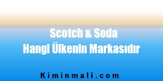 Scotch & Soda Hangi Ülkenin Markasıdır