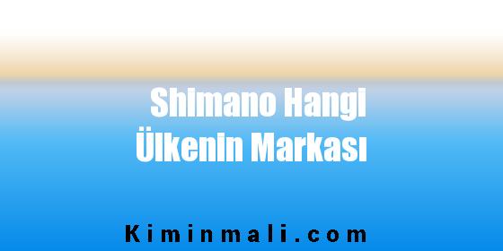 Shimano Hangi Ülkenin Markası