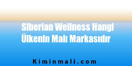 Siberian Wellness Hangi Ülkenin Malı Markasıdır