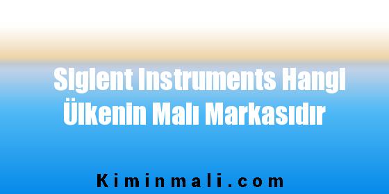 Siglent Instruments Hangi Ülkenin Malı Markasıdır