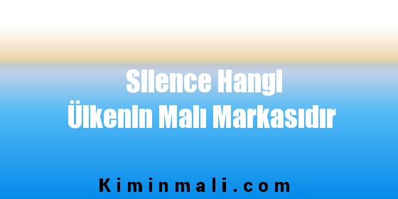 Silence Hangi Ülkenin Malı Markasıdır
