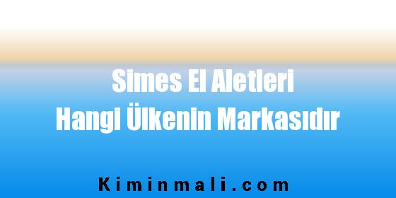 Simes El Aletleri Hangi Ülkenin Markasıdır