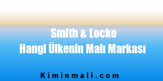 Smith & Locke Hangi Ülkenin Malı Markası