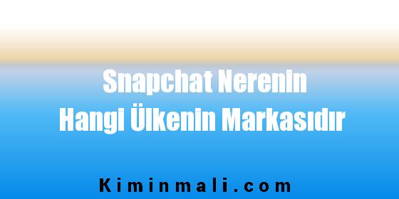 Snapchat Nerenin Hangi Ülkenin Markasıdır