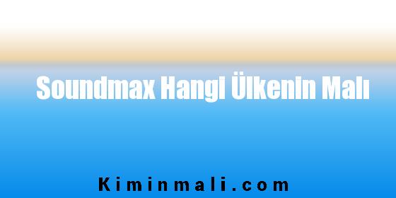 Soundmax Hangi Ülkenin Malı