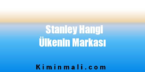 Stanley Hangi Ülkenin Markası