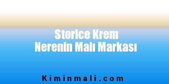 Storice Krem Nerenin Malı Markası