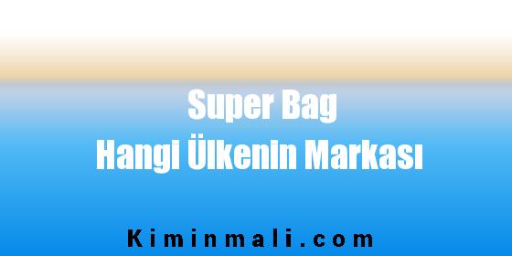 Super Bag Hangi Ülkenin Markası